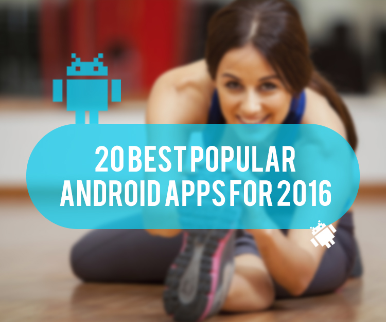 20 Best Popular Android Apps for 2016