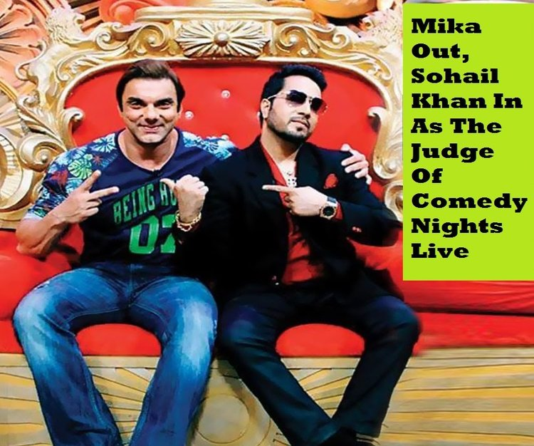 Mika Sing Out, Sohail Khan In As The Judge Of Comedy Nights Live