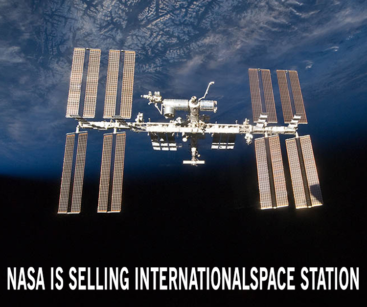 NASA Is Selling International Space Station