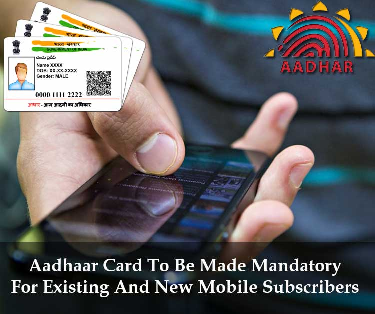 Aadhaar Card To Be Made Mandatory For Existing And New Mobile Subscribers
