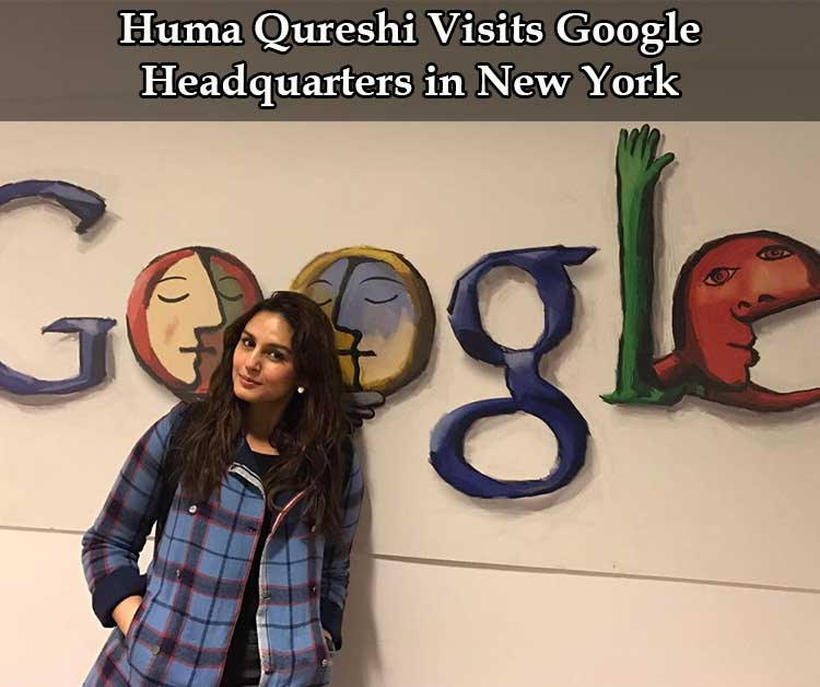 Huma Qureshi visits Google HQ in New York