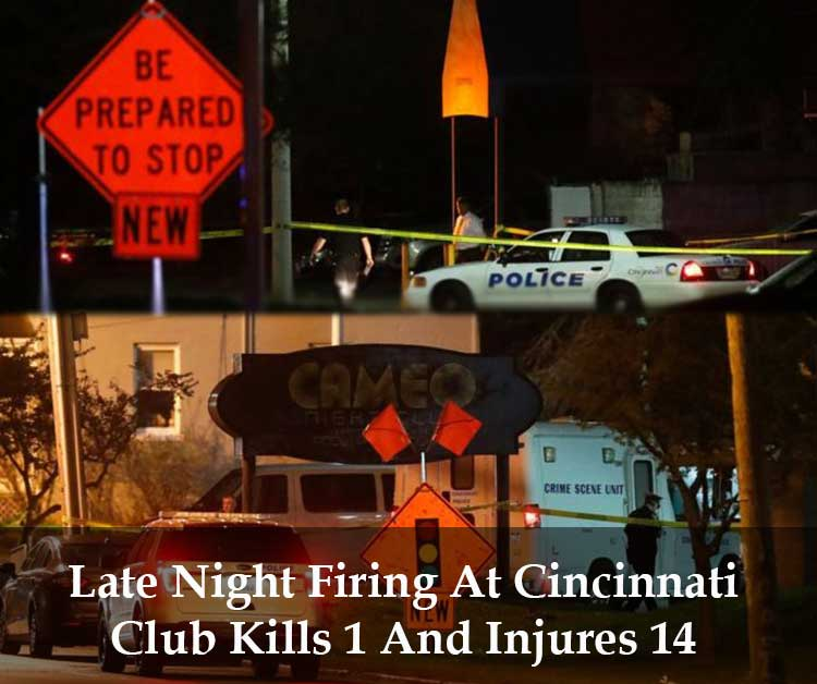 Late Night Firing At Cincinnati Club Kills 1 And Injures 14