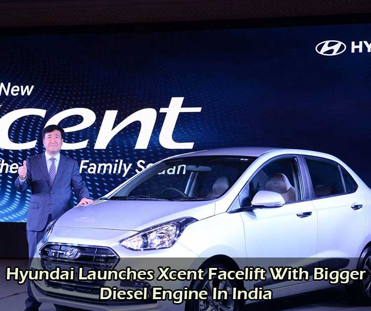 Hyundai Launches Xcent Facelift With Bigger Diesel Engine In India