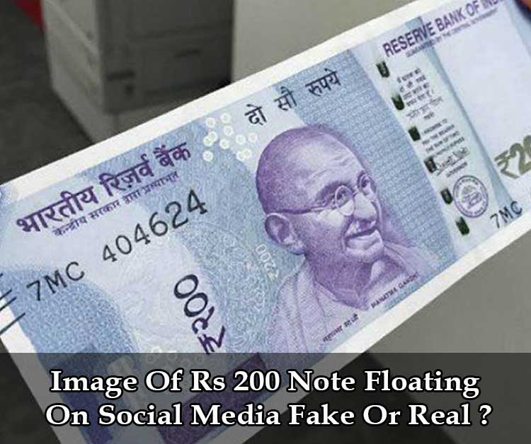 Image Of Rs 200 Note Floating On Social Media Fake Or Real