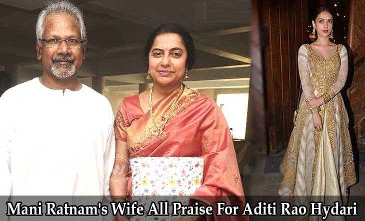 Mani Ratnam's Wife All Praise For Aditi Rao Hydari
