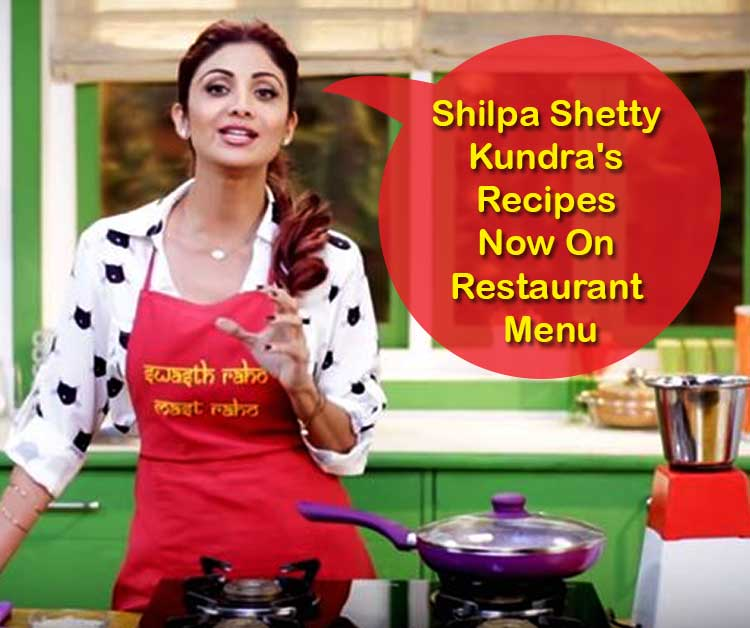 Shilpa Shetty Kundra's Recipes Now On Restaurant Menu
