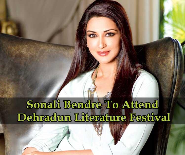 Sonali Bendre To Attend Dehradun Literature Festival