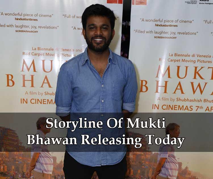 Storyline Of Mukti Bhawan Releasing Today
