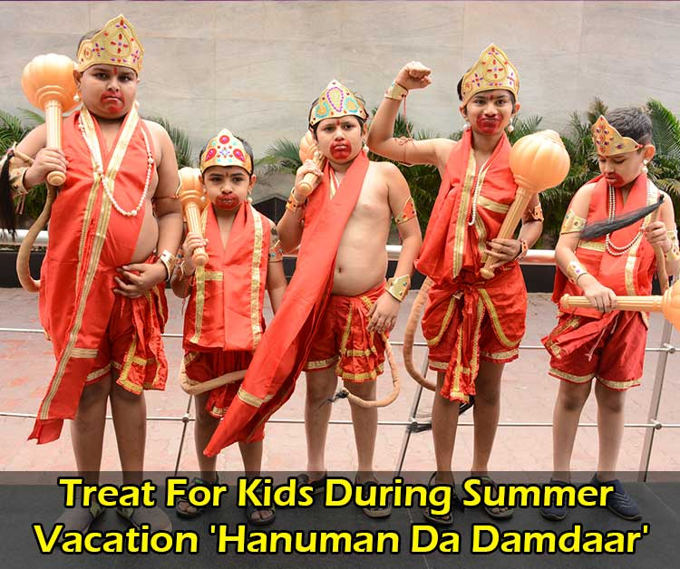 Treat For Kids During Summer Vacation 'Hanuman Da Damdaar'