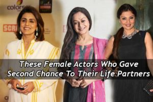5 Female Actors Who Gave Second Chance To Their Life Partners
