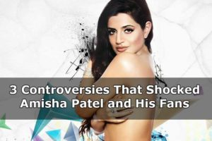 3 Controversies That Shocked Amisha Patel & His Fans