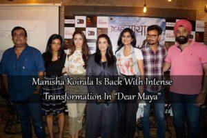 """Manisha Koirala Is Back With Intense Transformation In """"Dear Maya"""""""