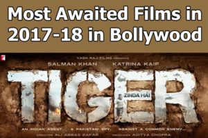 Most Awaited Films in 2017-18 in Bollywood