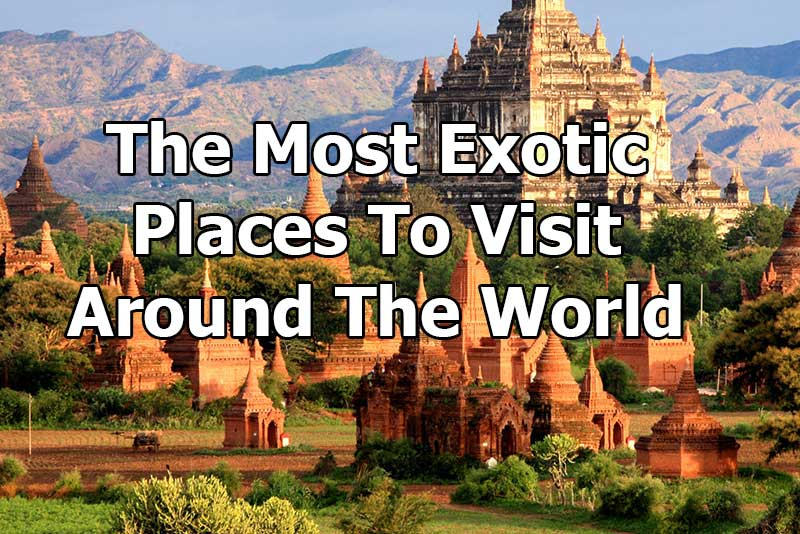 Places to go around the 28 images 10 interesting Most interesting places to visit in the world