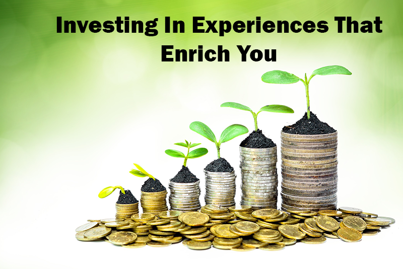 Investing In Experiences That Enrich You