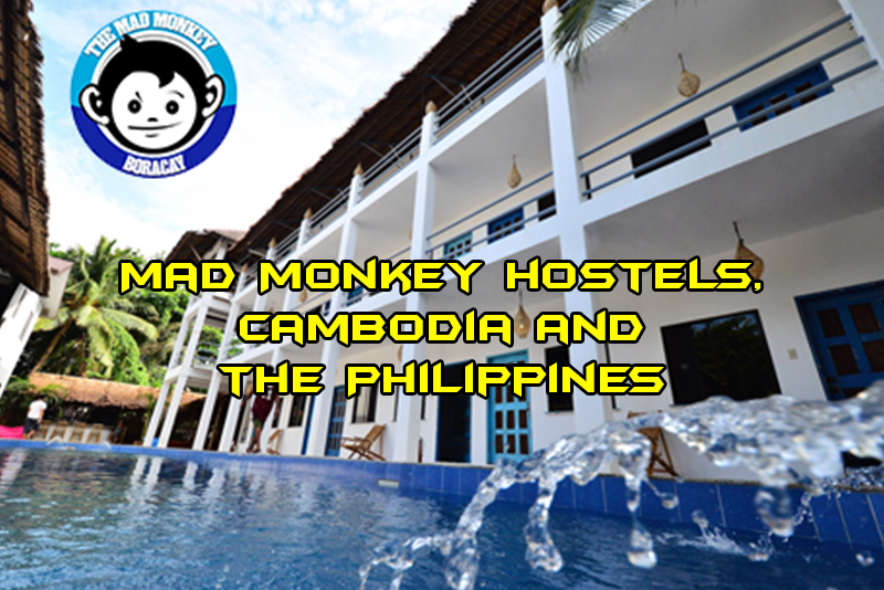 Mad Monkey hostels, Cambodia and the Philippines